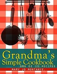 Grandma's Simple Cookbook:OMG EZ 120 Recipes (English Edition)