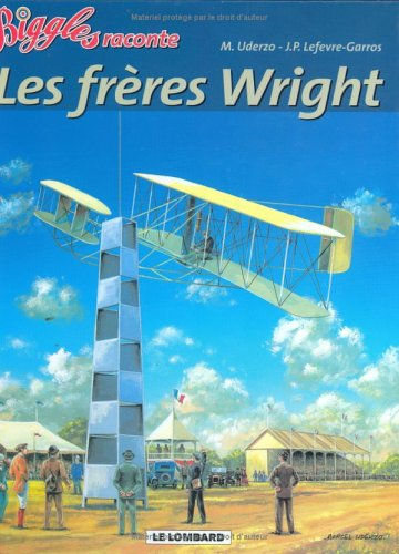 Biggles raconte : Les Frères Wright