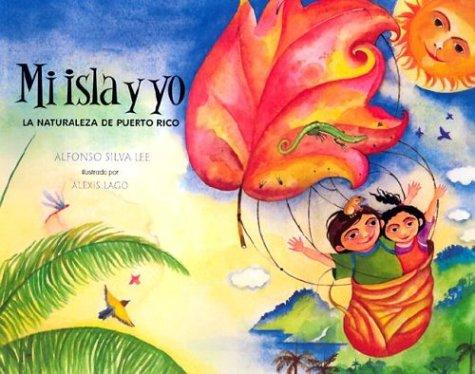 Mi Isla Y Yo: LA Naturaleza De Puerto Rico