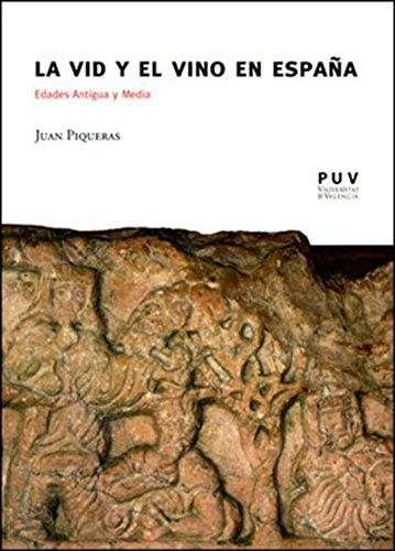 La vid y el vino en España: Edades Antigua y Media (Spanish Edition)