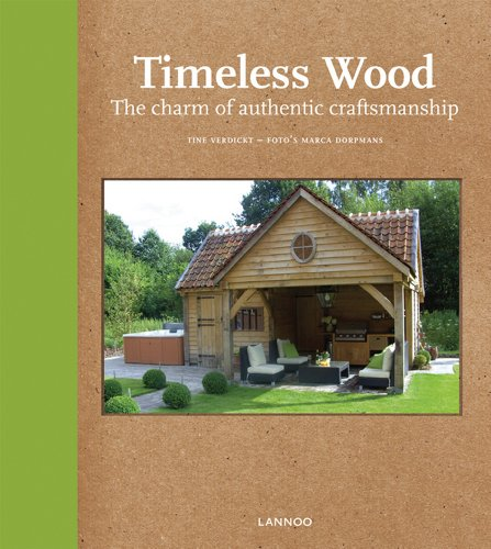 Timeless Wood: Outdoor Living with Style par Tine Verdickt