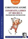 Imparfaits, libres et heureux - Livre audio 2 CD MP3