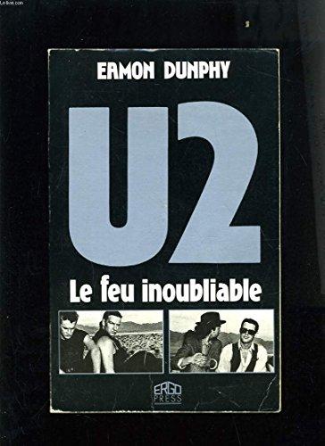 U2, le feu inoubliable par Eamon Dunphy
