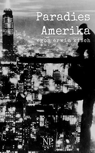 Paradies Amerika (Kisch bei Null Papier)