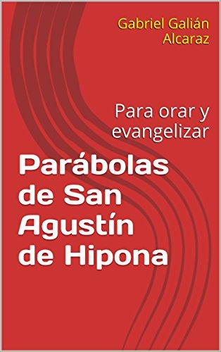 Parábolas de San Agustín de Hipona: Para orar y evangelizar