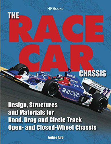 The Race Car Chassis: Design, Structures and Materials for Road, Drag and Circle Track Open- And Closed-Wheel Chassis