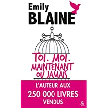 Toi, Moi, Maintenant ou jamais: Cet été, revivez votre premier amour avec la reine de la romance française
