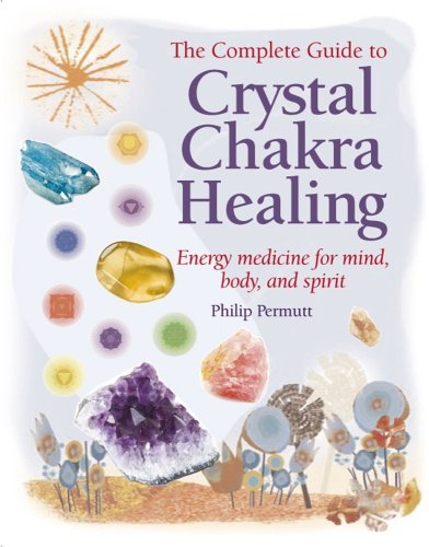 [COMPLETE GUIDE TO CRYSTAL CHAKRA HEALING] by (Author)Permutt, Philip on Mar-01-09