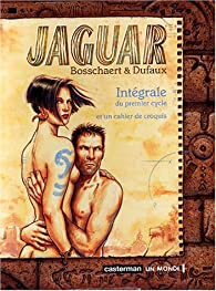 Jaguar - Intégrale, Cycle 1 - Jan Bosschaert - Babelio
