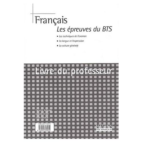 Français. : Les épreuves du BTS. Livre du professeur