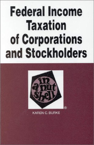 Federal Income Taxation of Corporations and Stockholders in a Nutshell (In a Nutshell (West Publishing))