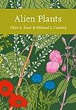 Alien Plants (Collins New Naturalist Library, Book 129)
