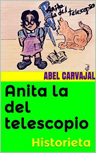 Anita la del telescopio: Historieta leer libros online gratis en español para descargar