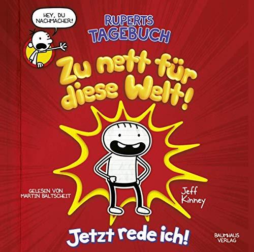 Ruperts Tagebuch - Zu nett für diese Welt!: Jetzt rede ich!.