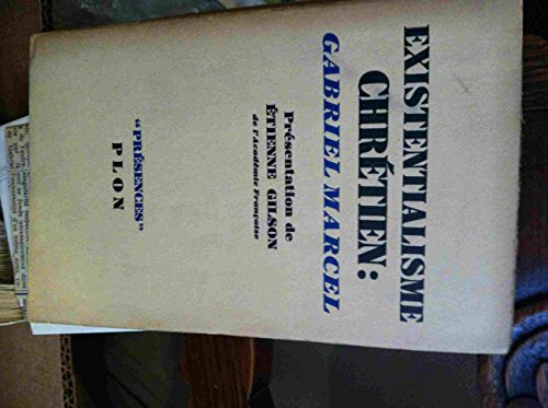Existentialisme Chrétien. Présentation de Etienne Gilson. par MARCEL Gabriel