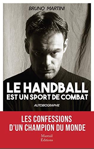 LE HANDBALL EST UN SPORT DE COMBAT par Bruno Martini