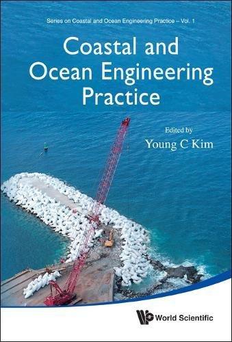 Coastal And Ocean Engineering Practice (Series On Coastal And Ocean Engineering Practice)