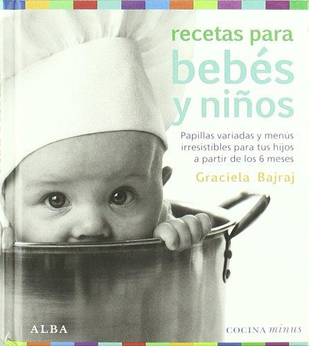 Descargar Libro Recetas para bebes y niños: Papillas variadas y menús irresistibles para tus hijos a partir de los 6 meses (Minus) de Graciela Bajraj