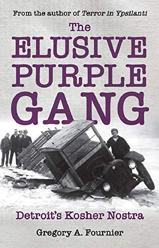 The Elusive Purple Gang: Detroit