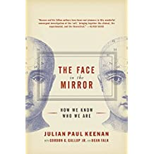The Face in the Mirror: How We Know Who We Are by Julian Keenan (2004-07-06)