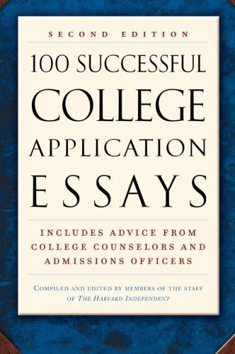 100 Successful College Application Essays (Second Edition) by The Harvard Independent (2002) Paperback