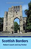 Scottish Borders (Foxglove Visitor Guides) by Robert Leach (1-Jul-2013) Paperback