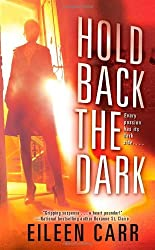 Hold Back the Dark by Eileen Carr (2009-02-24)