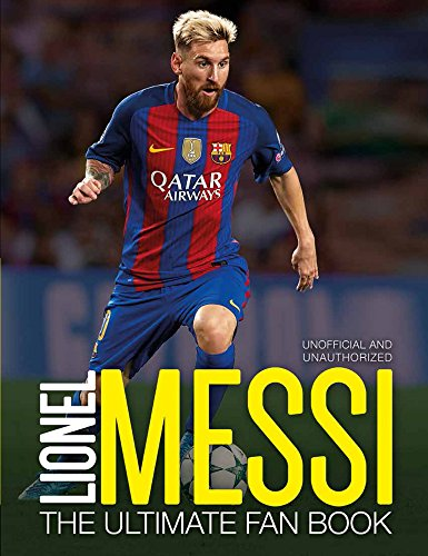 Lionel Messi the Ultimate Fan Book por Mike Perez