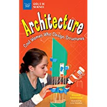 Architecture: Cool Women Who Design Structures (Girls in Science)