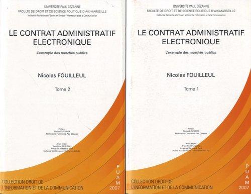 Le contrat administratif électronique : L'exemple des marchés publics, 2 volumes
