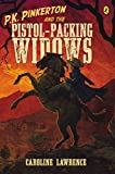 [(P.K. Pinkerton and the Pistol-Packing Widows)] [By (author) Caroline Lawrence] published on (March, 2015)