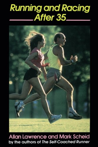 Running and Racing After 35 por Allan Lawrence