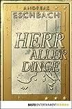 Image de Herr aller Dinge: Roman (Allgemeine Reihe. Bastei Lübbe Taschenbücher)