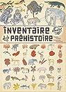 Inventaire illustré de la préhistoire par Aladjidi