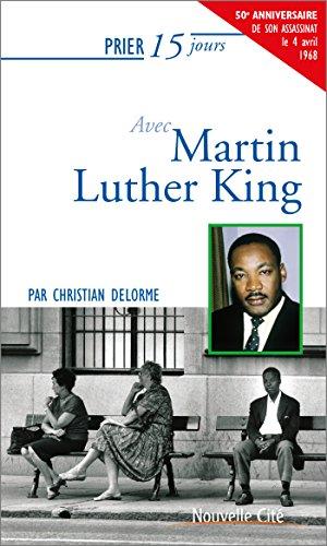 Prier 15 jours avec Martin Luther King