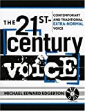 The 21st Century Voice: Contemporary and Traditional Extra-Normal Voice (New Instrumentation) (The New Instrumentation Series) by Michael Edward Edgerton (10-Dec-2004) Paperback