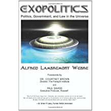 { [ EXOPOLITICS: POLITICS, GOVERNMENT AND LAW IN THE UNIVERSE ] } By Webre, Jd Med Alfred Lambremont (Author) Nov-24-2008 [ Paperback ]
