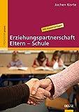 Erziehungspartnerschaft Eltern - Schule: Von der Elternarbeit zur Elternpädagogik (Beltz Praxis)