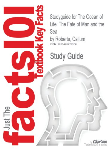 Studyguide for the Ocean of Life: The Fate of Man and the Sea by Roberts, Callum, ISBN 9780670023547