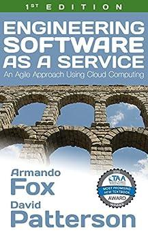 Engineering Software as a Service: An Agile Approach Using Cloud Computing (English Edition) di [Fox, Armando, Patterson, David]