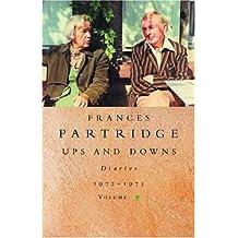 Frances Partridge Diaries 1972-1975: UPS AND DOWNS: Vol. 7 by Frances Partridge (5-Dec-2002) Paperback