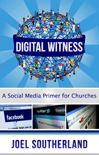Digital Witness: A Social Media Primer for Churches