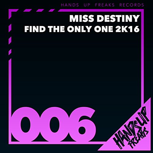Miss Destiny-Find The Only One 2K16