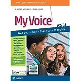 My voice. A2-B1. Per le Scuole superiori. Con e-book. Con espansione online