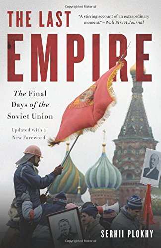 The Last Empire: The Final Days of the Soviet Union por Serhii Plokhy
