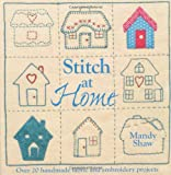 Stitch at Home: Make Your House a Home with Over 20 Handmade Projects (Paperback) - Common