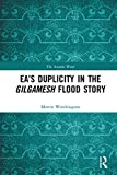 Ea's Duplicity in the Gilgamesh Flood Story (The Ancient Word) (English Edition)