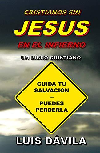CRISTIANOS SIN JESUS EN EL INFIERNO (UN LIBRO CRISTIANO nº 11)