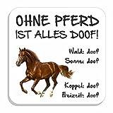 AdriLeo Kühlschrankmagnet Ohne Pferd ist Alles doof! (Brauner)