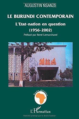 Le Burundi contemporrain : L'Etat-nation en question (1956-2002)